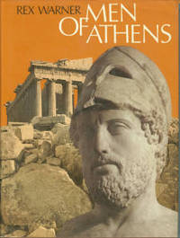Men Of Athens: The Story of Fifth Century Athens