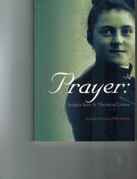 Prayer: Insights from St Therese by  Christopher O'Donnell - Paperback - from World of Books Ltd (SKU: GOR001980782)