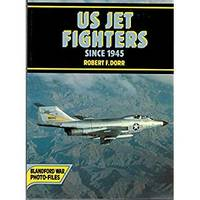 United States Jet Fighters Since 1945 (Blandford war photo-files)