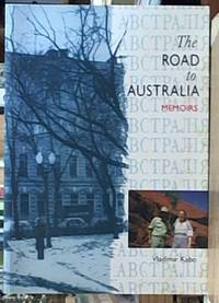 The road to Australia memoirs by  Vladimir Kabo - Paperback - First Edition - 1998 - from Syber's Books and Biblio.com.au