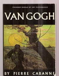 image of VAN GOGH [A PRAEGER WORLD OF ART PROFILE]