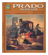 image of Prado Museum : Spanish painting / text, Xavier Costa Clavell ; photographs, lay-out and reproduction, entirely designed and cerated by the technical departament of Editorial Escudo de Oro, S.A