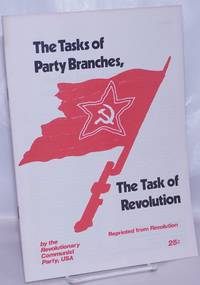 image of The tasks of Party branches, the task of revolution. [cover title]