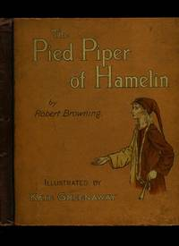 The Pied Piper of Hamelin by  made him one of the foremost Victorian poets. Illustrated by Kate Greenaway [18  and in particular the dramatic monologue - First Edition - 1888 - from Little Stour Books PBFA and Biblio.com