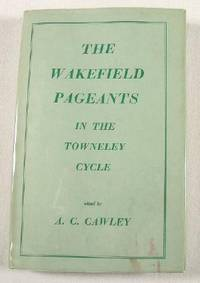 The Wakefield Pageants in the Towneley Cycle.  Old and Middle English Texts Series