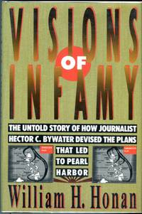 image of Visions of Infamy: The Untold Story of How Journalist Hector C. Bywater Devised the Plans that Led to Pearl Harbor