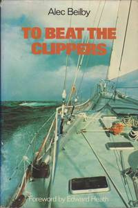 To Beat The Clippers: The Financial Times Clipper Race 1975-6