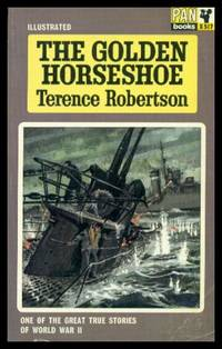 THE GOLDEN HORSESHOE - One of the Great True Stories of World War II