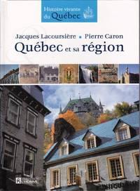 Québec et sa région. by  Pierre  Jacques  /  CARON - Hardcover - 2008 - from Librairie la bonne occasion and Biblio.com