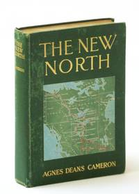 The New North: Being Some Account of a Woman's Journey Through Canada to the Arctic