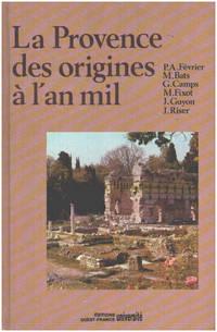 image of Histoire de la Provence.... : La Provence des origines à l'an mil  Histoire et archéologie