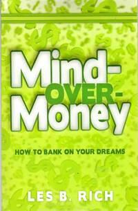 MIND-OVER-MONEY:  How to Bank on Your Dreams