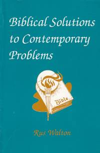 Biblical Solutions to Contemporary Problems