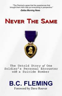 Never The Same: The Untold Story of One Soldier's Personal Encounter with a Suicide Bomber