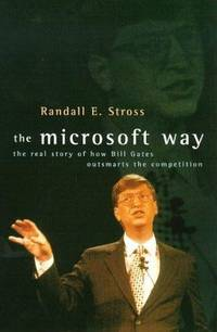 The Microsoft Way: Real Story of How Bill Gates Outsmarts the Competition