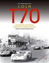 image of Lola T70  - The Racing History & Individual Chassis Record: Classic Reprint of 4th Edition in paperback