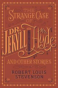 image of The Strange Case of Dr. Jekyll and Mr. Hyde and Other Stories: (Barnes & Noble Collectible Classics: Flexi Edition)
