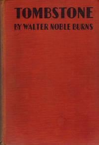 image of Tombstone: An Illiad of the Southwest [Hardcover] by Burns, Walter Noble