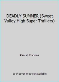 DEADLY SUMMER (Sweet Valley High Super Thrillers)