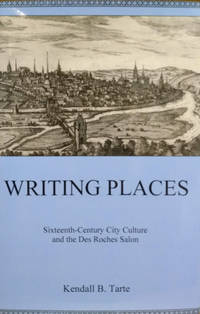 image of Writing Places:  Sixteenth-Century City Culture and the Des Roches Salon