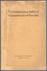 The Committees of Safety of Westmoreland and Fincastle: Proceedings of the County Committees 1774-1776