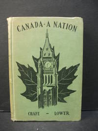 Canada - A Nation: And How It Came To Be