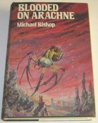 Blooded on Arachne by  Michael Bishop - Signed First Edition - 1982 - from Squid Ink Books and Biblio.co.uk