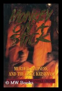 Monkey on a Stick : Murder, Madness and the Hare Krishnas / John Hubner and Lindsey Gruson