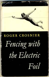 Fencing with the Electric Foil. Instruction and Tactics