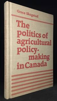 The Politics of Agricultural Policy-Making in Canada