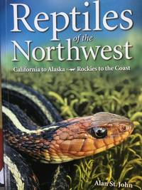Reptiles of the Northwest California to Alaska - Rockies to Coast
