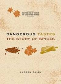 image of Dangerous Tastes: The Story of Spices