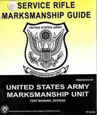 The Marksmanship Instructors' Service Rifle Marksmanship Guide