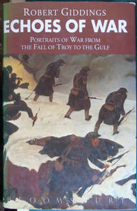 Echoes of War: Portraits of War from the Fall of Troy to the Gulf