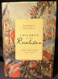 image of Children Of The Revolution: The French 1799-191