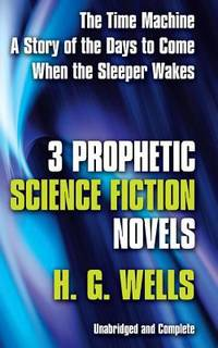 Three Prophetic Science Fiction Novels