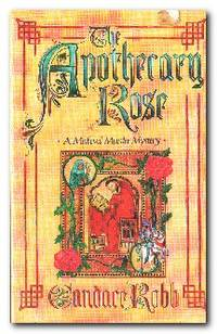The Apothecary Rose A Medieval Mystery
