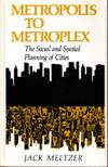 Metropolis to Metroplex:  the social and spatial planning of cities