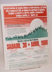 image of No intervención de Estados Unidos en Centroamérica y el Caribe [handbill] marcha y acto en San Francisco, Sabado, 30 de Abril, 1988