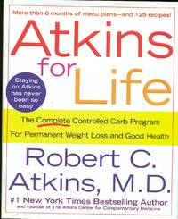 image of Atkins For Life  The Complete Controlled Carb Program for Permanent Weight  Loss and Good Health