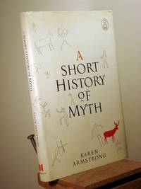 A Short History of Myth by Karen Armstrong - 1st American Edition 1st Printing - 2005 - from Henniker Book Farm and Biblio.com