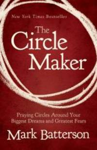 image of The Circle Maker: Praying Circles Around Your Biggest Dreams and Greatest Fears (Christian Large Print Originals)