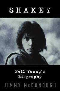 Shakey : Neil Young's Biography