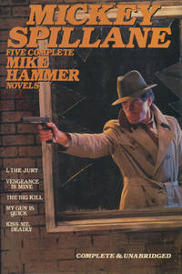 FIVE COMPLETE MIKE HAMMER NOVELS. I, THE JURY, VENGEANCE IS MINE, THE BIG KILL, MY GUN IS QUICK, & KISS ME, DEADLY. by  MICKEY SPILLANE - Signed First Edition - 1987 - from BUCKINGHAM BOOKS (SKU: 30170)