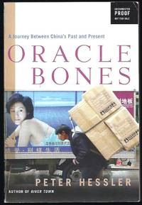 Oracle Bones: A Journey Between China's Past And Present by  Peter Hessler - Paperback - Advance Uncorrected Proof  - 2006 - from Granada Bookstore  (Member IOBA) and Biblio.com