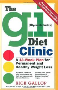 The G.I. Diet Clinic: A 13-Week Plan for Permanent and Healthy Weight Loss by  Rick Gallop - Paperback - from World of Books Ltd and Biblio.com