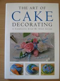 The Art of Cake Decorating A Complete Step By Step Guide