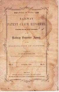image of RAILWAY PATENT CLAIM REPORTER.  Published for the Use of Subscribers to the Railway Protective Agency, for the Examination of Patents.  Vol. I, No. 5, October, 1860