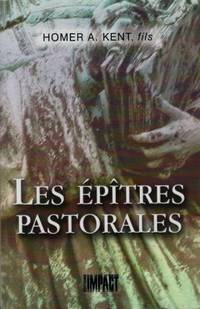 Les Epîtres pastorales -  Etude des première et deuxième épitres...