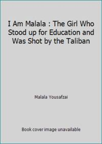 I Am Malala : How One Girl Stood up for Education and Changed the World (Young Readers Edition)